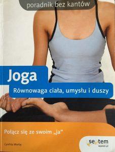 Joga. Równowaga ciała, umysłu i duszy. Cyntia Worthby